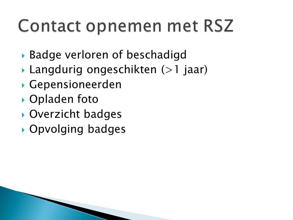  Badge verloren of beschadigd  Langdurig ongeschikten (>1 jaar)  Gepensioneerden  Opladen foto  Overzicht badges  Opvolging badges