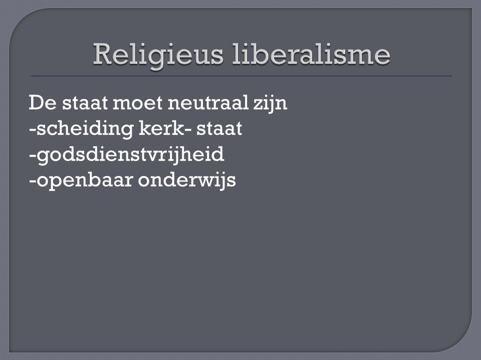 De staat moet neutraal zijn -scheiding kerk- staat -godsdienstvrijheid -openbaar onderwijs