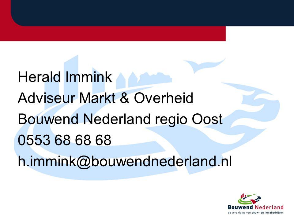 Herald Immink Adviseur Markt & Overheid Bouwend Nederland regio Oost 0553 68 68 68 h.immink@bouwendnederland.nl