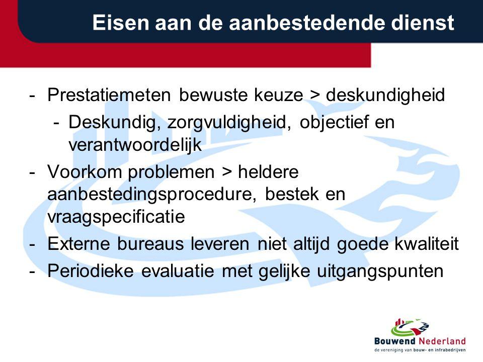 Eisen aan de aanbestedende dienst -Prestatiemeten bewuste keuze > deskundigheid -Deskundig, zorgvuldigheid, objectief en verantwoordelijk -Voorkom pro