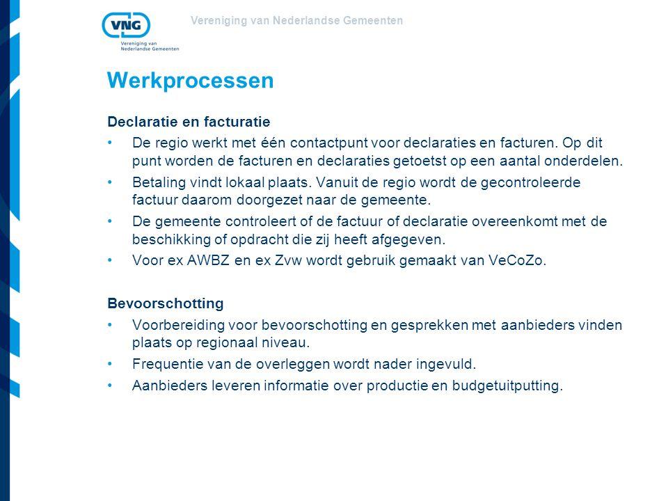 Vereniging van Nederlandse Gemeenten Declaratie en facturatie De regio werkt met één contactpunt voor declaraties en facturen. Op dit punt worden de f