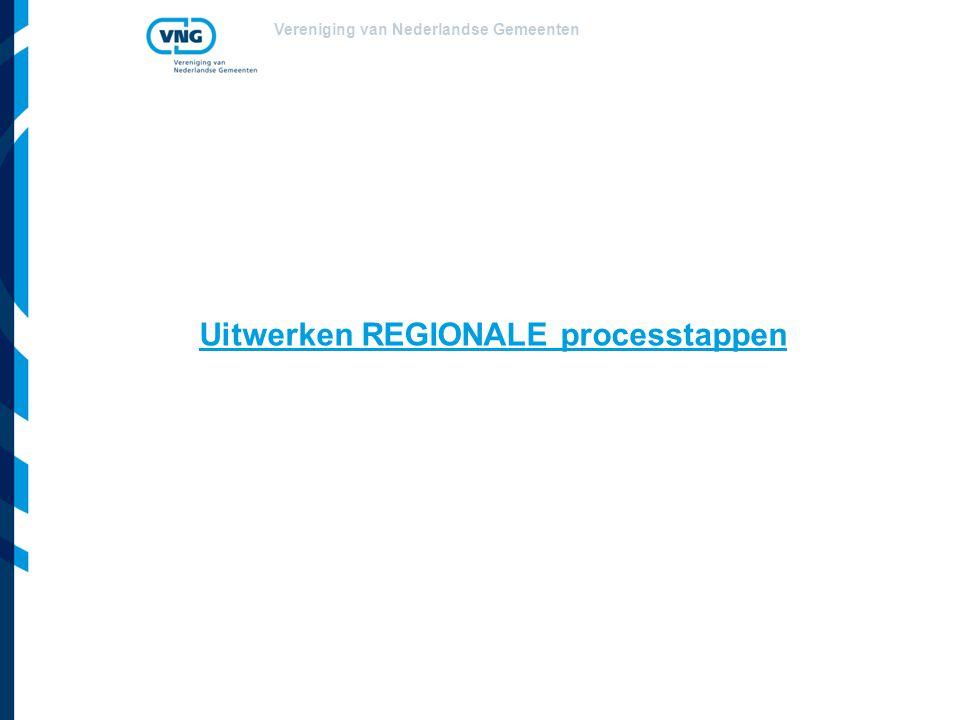 Vereniging van Nederlandse Gemeenten Uitwerken REGIONALE processtappen