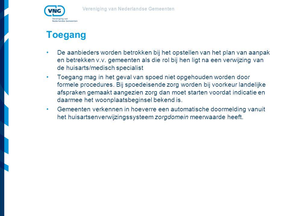 Vereniging van Nederlandse Gemeenten Toegang De aanbieders worden betrokken bij het opstellen van het plan van aanpak en betrekken v.v. gemeenten als