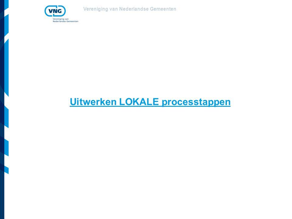 Vereniging van Nederlandse Gemeenten Uitwerken LOKALE processtappen