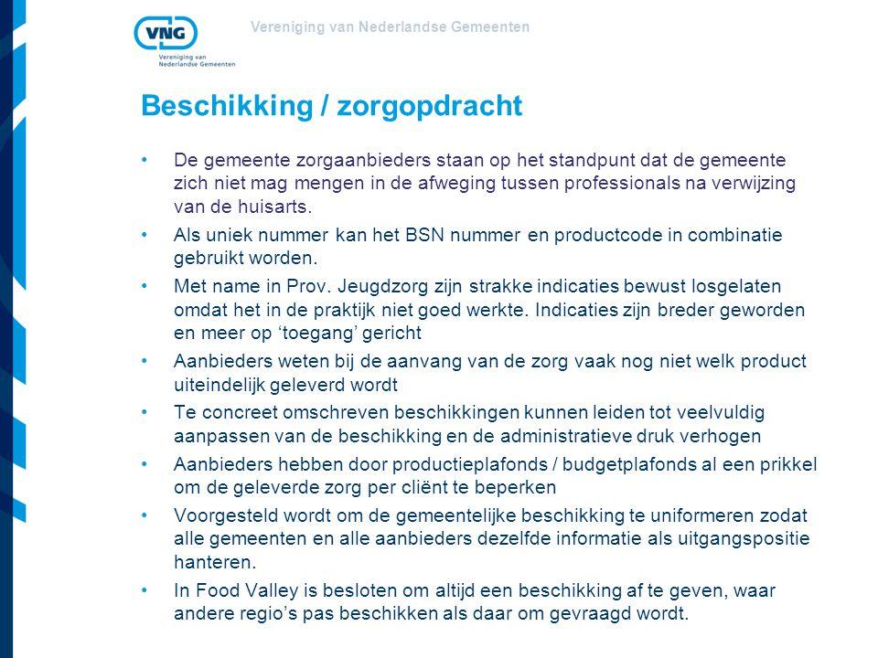 Vereniging van Nederlandse Gemeenten Beschikking / zorgopdracht De gemeente zorgaanbieders staan op het standpunt dat de gemeente zich niet mag mengen
