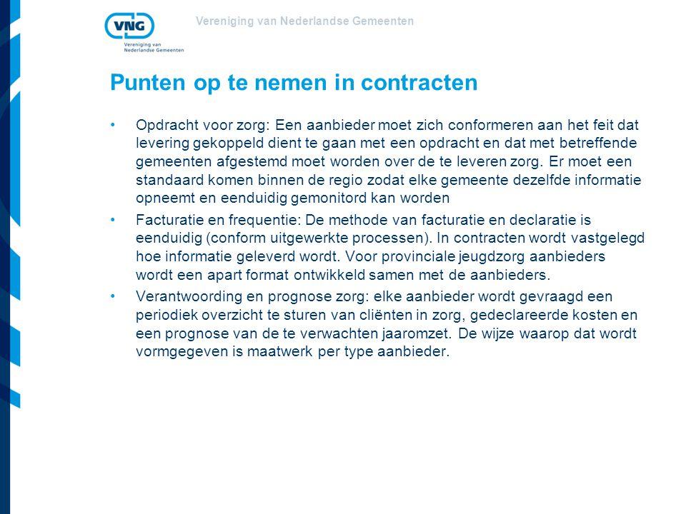 Vereniging van Nederlandse Gemeenten Punten op te nemen in contracten Opdracht voor zorg: Een aanbieder moet zich conformeren aan het feit dat levering gekoppeld dient te gaan met een opdracht en dat met betreffende gemeenten afgestemd moet worden over de te leveren zorg.