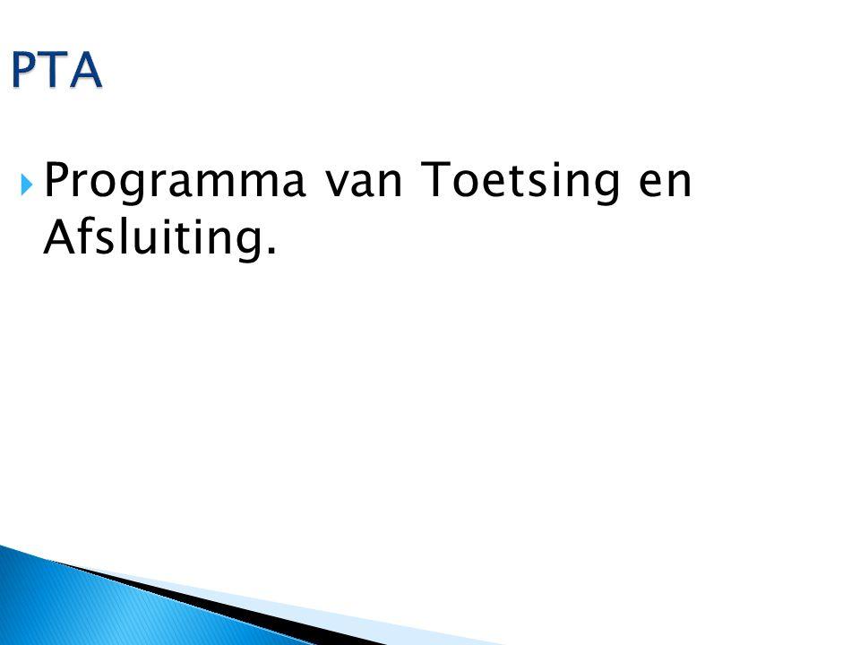 Afspraken  Programma van Toetsing en afsluiting ◦ Spoorboekje voor het schoolexamen en eindexamen.