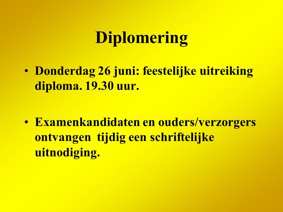Diplomering Donderdag 26 juni: feestelijke uitreiking diploma. 19.30 uur. Examenkandidaten en ouders/verzorgers ontvangen tijdig een schriftelijke uit