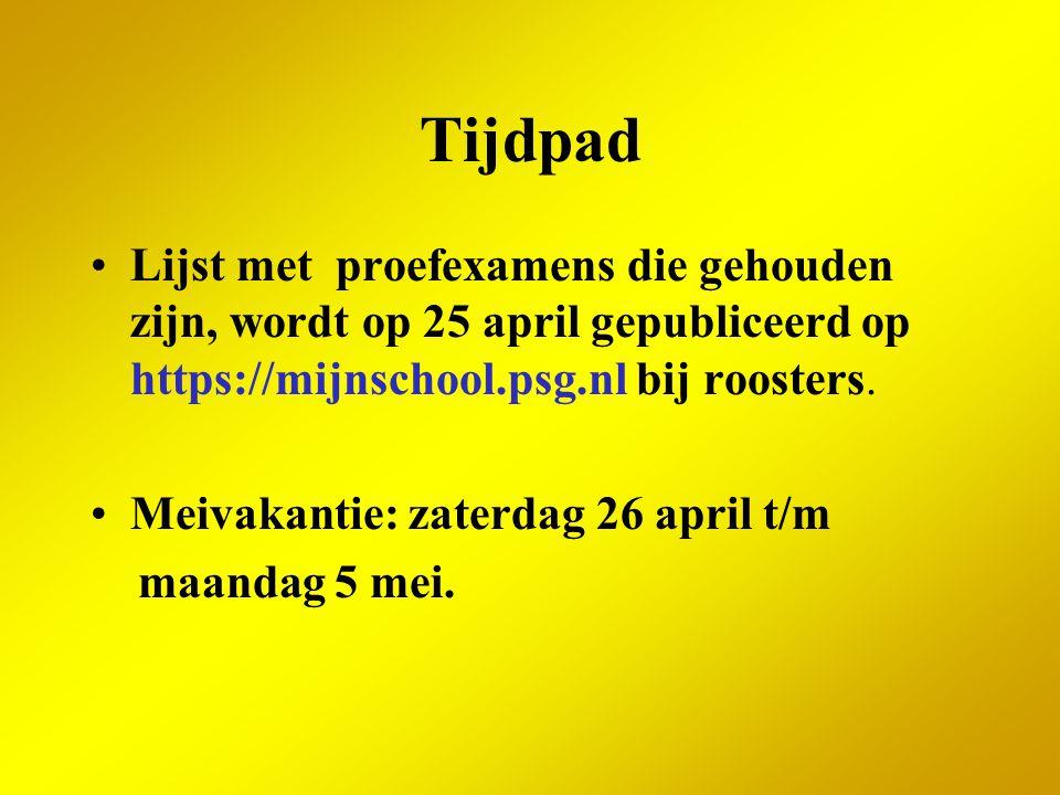 Tijdpad Lijst met proefexamens die gehouden zijn, wordt op 25 april gepubliceerd op https://mijnschool.psg.nl bij roosters. Meivakantie: zaterdag 26 a