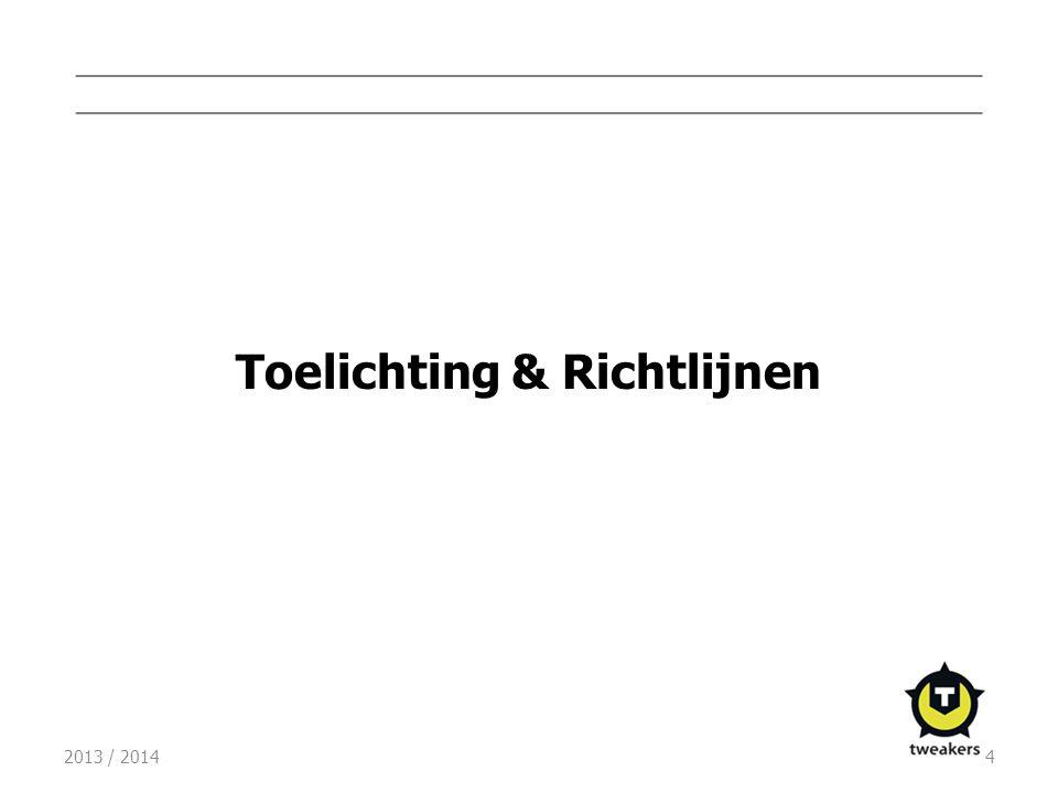 2013 / 20144 Toelichting & Richtlijnen