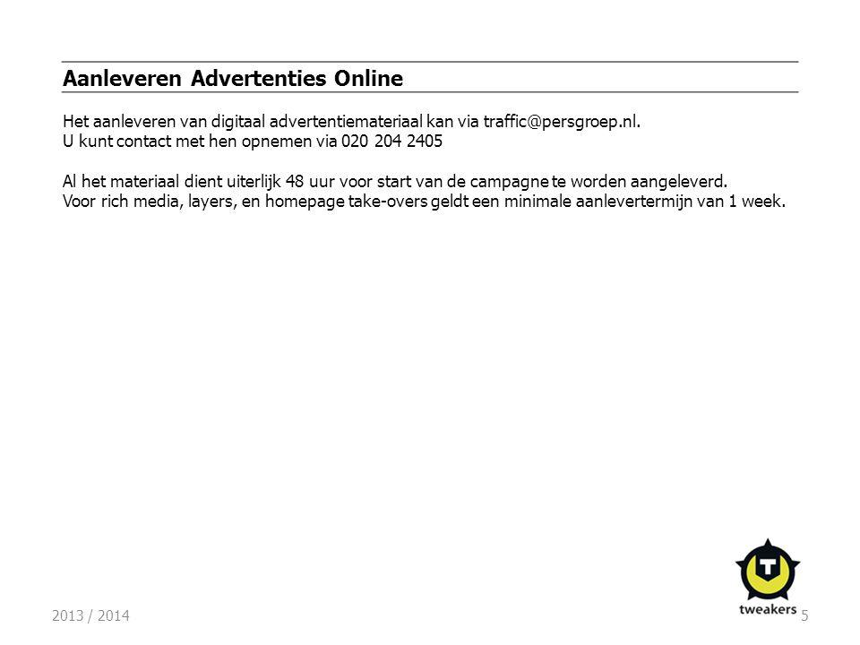 2013 / 20145 Aanleveren Advertenties Online Het aanleveren van digitaal advertentiemateriaal kan via traffic@persgroep.nl. U kunt contact met hen opne