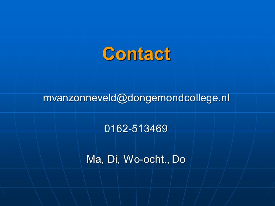 Contact mvanzonneveld@dongemondcollege.nl0162-513469 Ma, Di, Wo-ocht., Do
