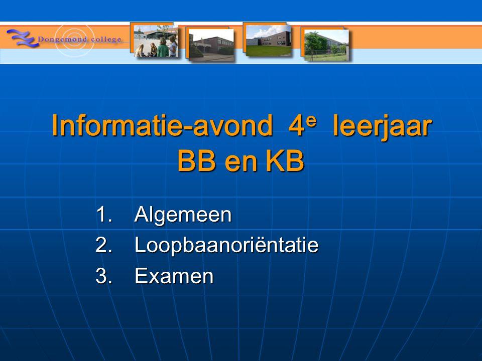 Informatie-avond 4 e leerjaar BB en KB 1.Algemeen 2.Loopbaanoriëntatie 3.Examen