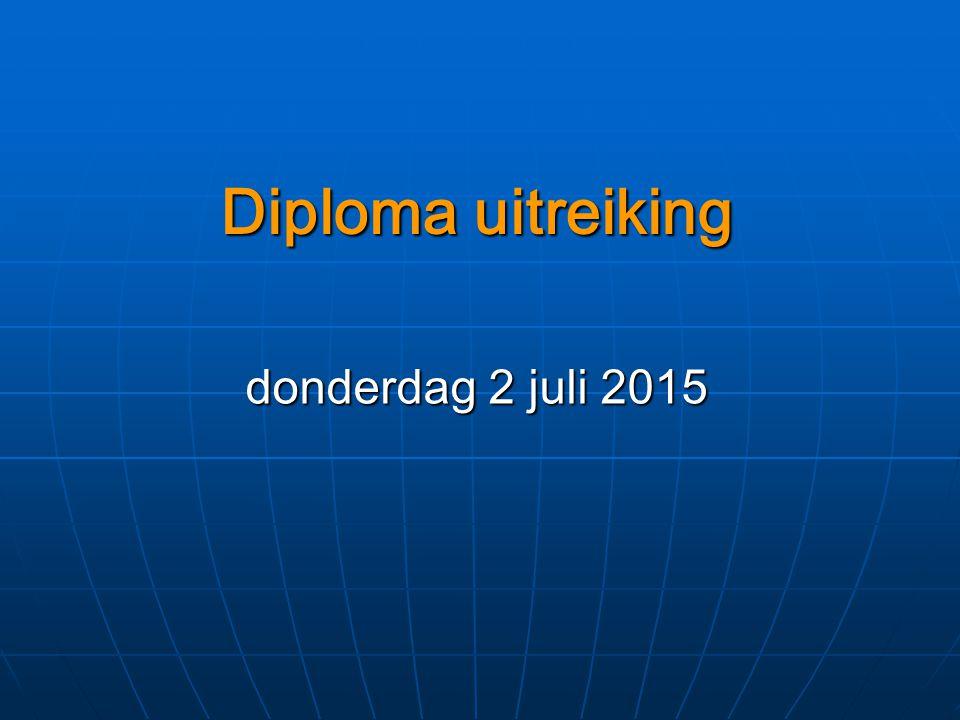 Diploma uitreiking donderdag 2 juli 2015