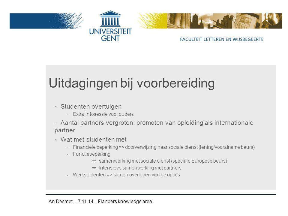 An Desmet - 7.11.14 - Flanders knowledge area -Studenten overtuigen -Extra infosessie voor ouders -Aantal partners vergroten: promoten van opleiding a