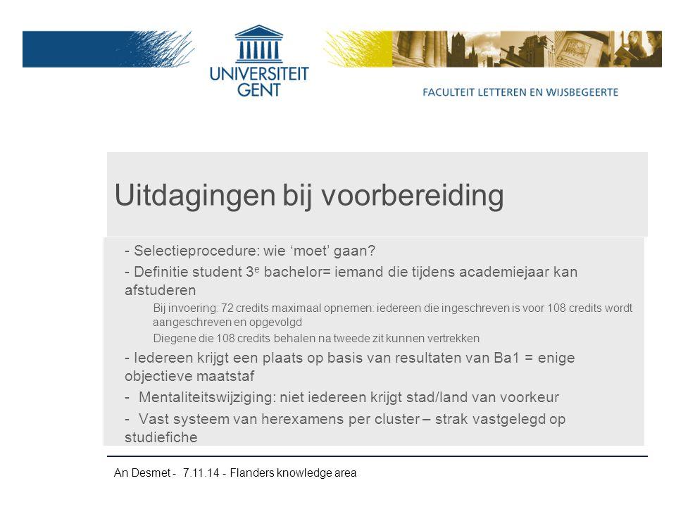 An Desmet - 7.11.14 - Flanders knowledge area - Selectieprocedure: wie 'moet' gaan? - Definitie student 3 e bachelor= iemand die tijdens academiejaar