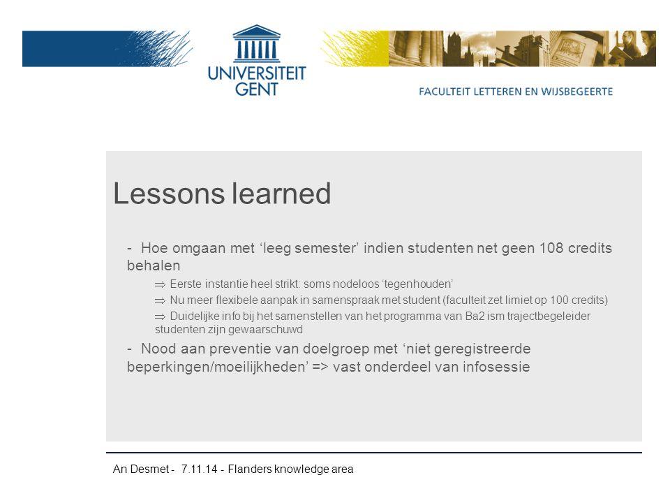 An Desmet - 7.11.14 - Flanders knowledge area -Hoe omgaan met 'leeg semester' indien studenten net geen 108 credits behalen  Eerste instantie heel st