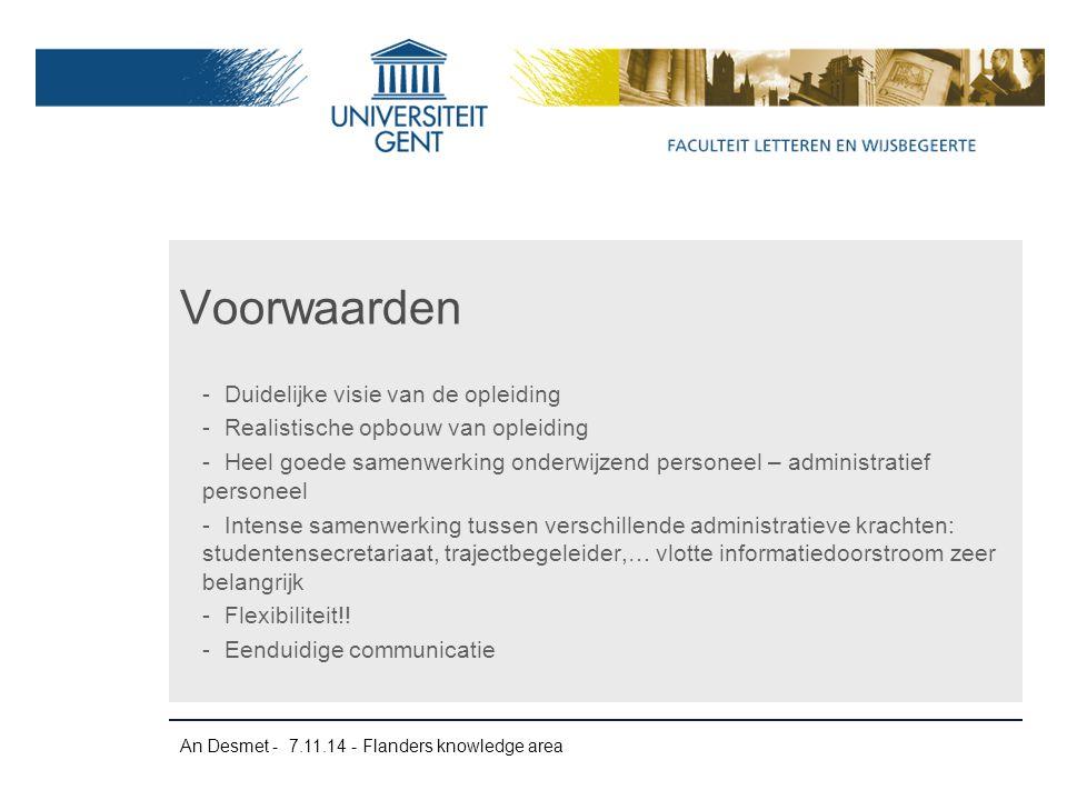 An Desmet - 7.11.14 - Flanders knowledge area -Duidelijke visie van de opleiding -Realistische opbouw van opleiding -Heel goede samenwerking onderwijz
