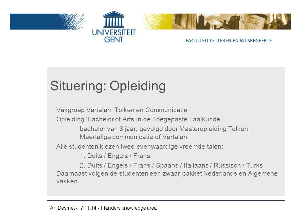 An Desmet - 7.11.14 - Flanders knowledge area Vakgroep Vertalen, Tolken en Communicatie Opleiding 'Bachelor of Arts in de Toegepaste Taalkunde' bachel