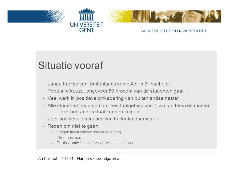 An Desmet - 7.11.14 - Flanders knowledge area -Lange traditie van buitenlands semester in 3 e bachelor -Populaire keuze, ongeveer 80 procent van de st