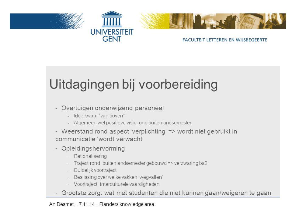 """An Desmet - 7.11.14 - Flanders knowledge area -Overtuigen onderwijzend personeel -Idee kwam """"van boven"""" -Algemeen wel positieve visie rond buitenlands"""