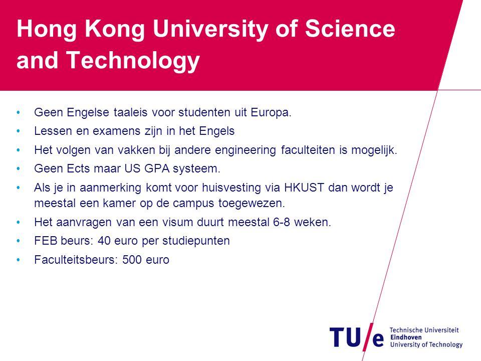 Hong Kong University of Science and Technology Geen Engelse taaleis voor studenten uit Europa. Lessen en examens zijn in het Engels Het volgen van vak