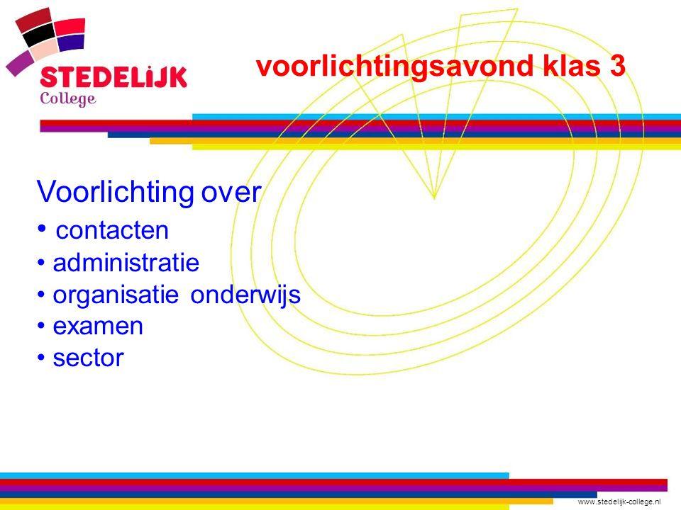 www.stedelijk-college.nl Contacten Mentor eerste aanspreekpunt voor ouders en leerling telefonisch: via schoolnummer, vraag om een briefje in het postvak te leggen mail: ……(naam mentor)………………..@ scz.nl
