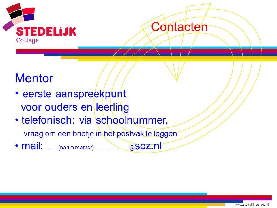 www.stedelijk-college.nl Contacten School informatiegids, zie website jaarplanning, zie website leerlingenstatuut, zie website digitale nieuwsbrief algemene brieven gaan per mail naar ouder en kind.