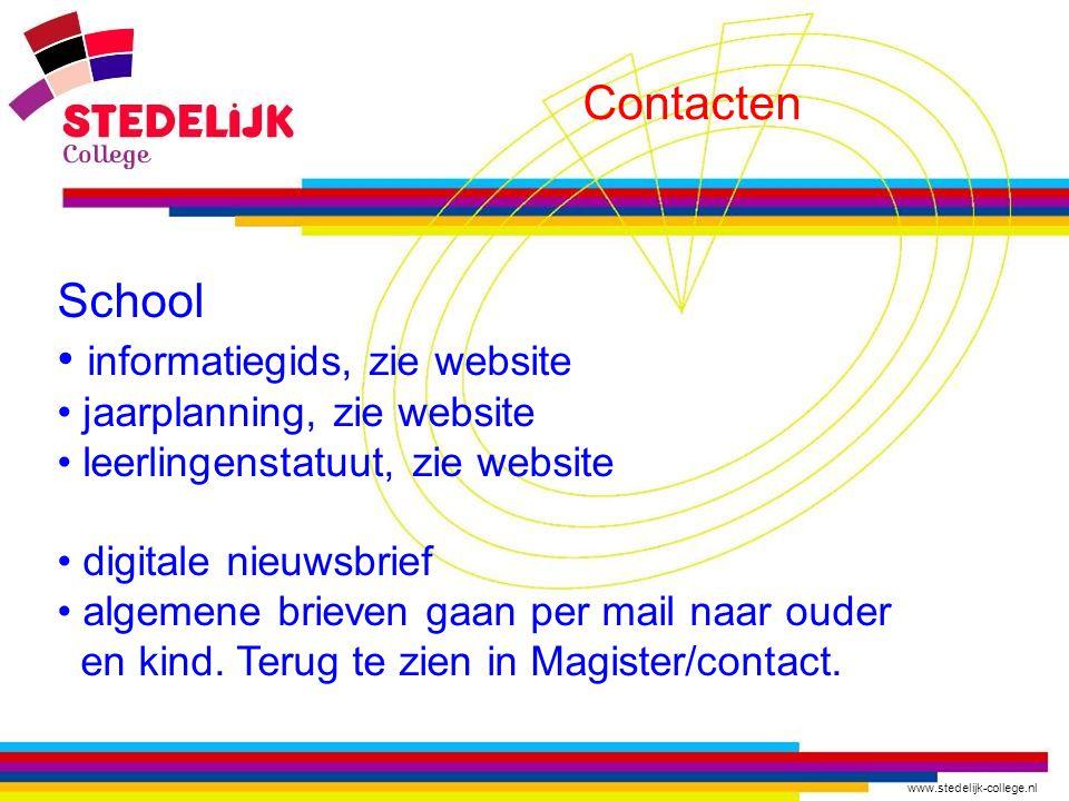 www.stedelijk-college.nl Contacten Magister inzage in contact, cijfers, aanwezigheid, agenda en eigen gegevens eigengegevens veranderen is mogelijk bv.