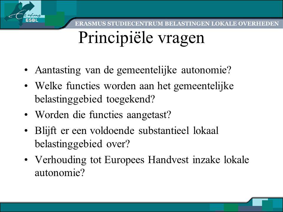 Principiële vragen Aantasting van de gemeentelijke autonomie? Welke functies worden aan het gemeentelijke belastinggebied toegekend? Worden die functi