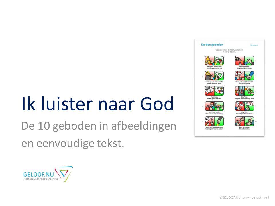 Ik luister naar God De 10 geboden in afbeeldingen en eenvoudige tekst. ©GELOOF.NU, www.geloofnu.nl