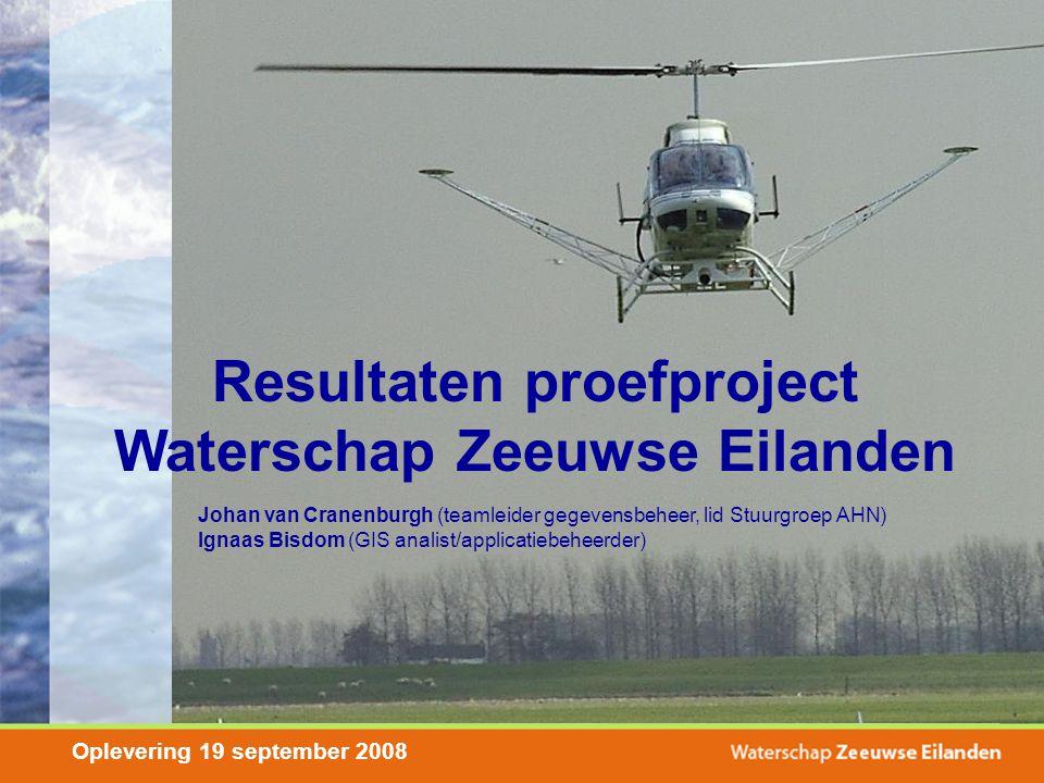 Johan van Cranenburgh (teamleider gegevensbeheer, lid Stuurgroep AHN) Ignaas Bisdom (GIS analist/applicatiebeheerder) Resultaten proefproject Watersch