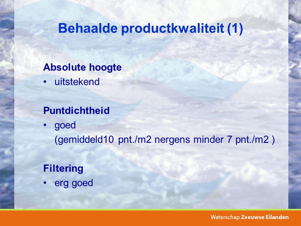 Behaalde productkwaliteit (1) Absolute hoogte uitstekend Puntdichtheid goed (gemiddeld10 pnt./m2 nergens minder 7 pnt./m2 ) Filtering erg goed
