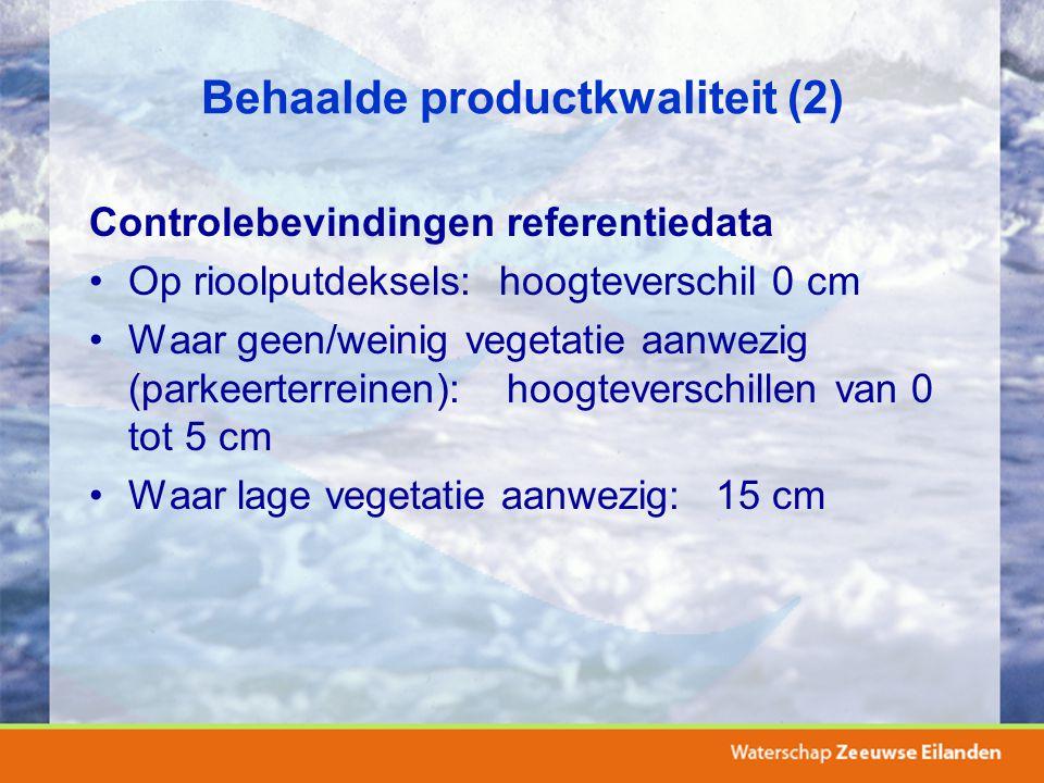 Behaalde productkwaliteit (2) Controlebevindingen referentiedata Op rioolputdeksels: hoogteverschil 0 cm Waar geen/weinig vegetatie aanwezig (parkeert
