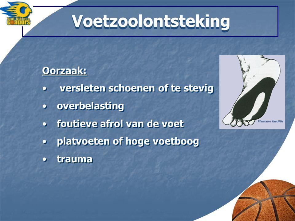 Voetzoolontsteking Oorzaak: versleten schoenen of te stevig overbelasting foutieve afrol van de voet platvoeten of hoge voetboog trauma Oorzaak: versl