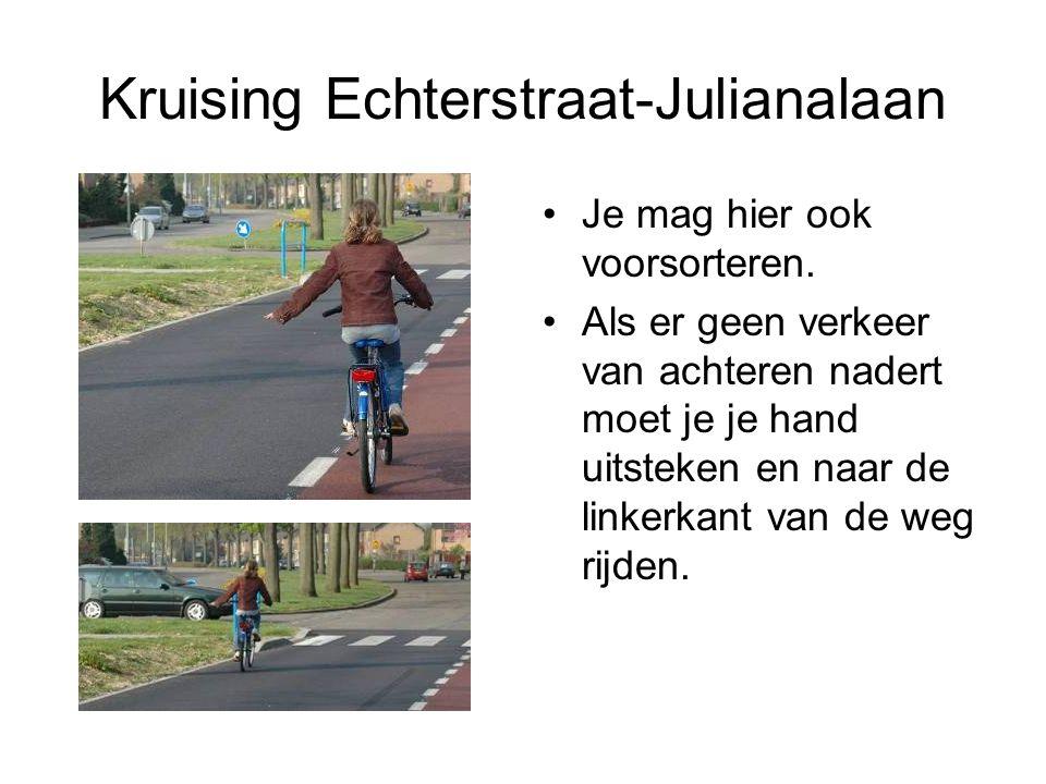 Kruising Echterstraat-Julianalaan Je mag hier ook voorsorteren. Als er geen verkeer van achteren nadert moet je je hand uitsteken en naar de linkerkan