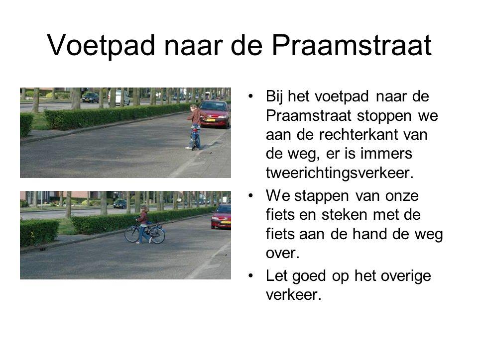 Voetpad naar de Praamstraat Bij het voetpad naar de Praamstraat stoppen we aan de rechterkant van de weg, er is immers tweerichtingsverkeer. We stappe
