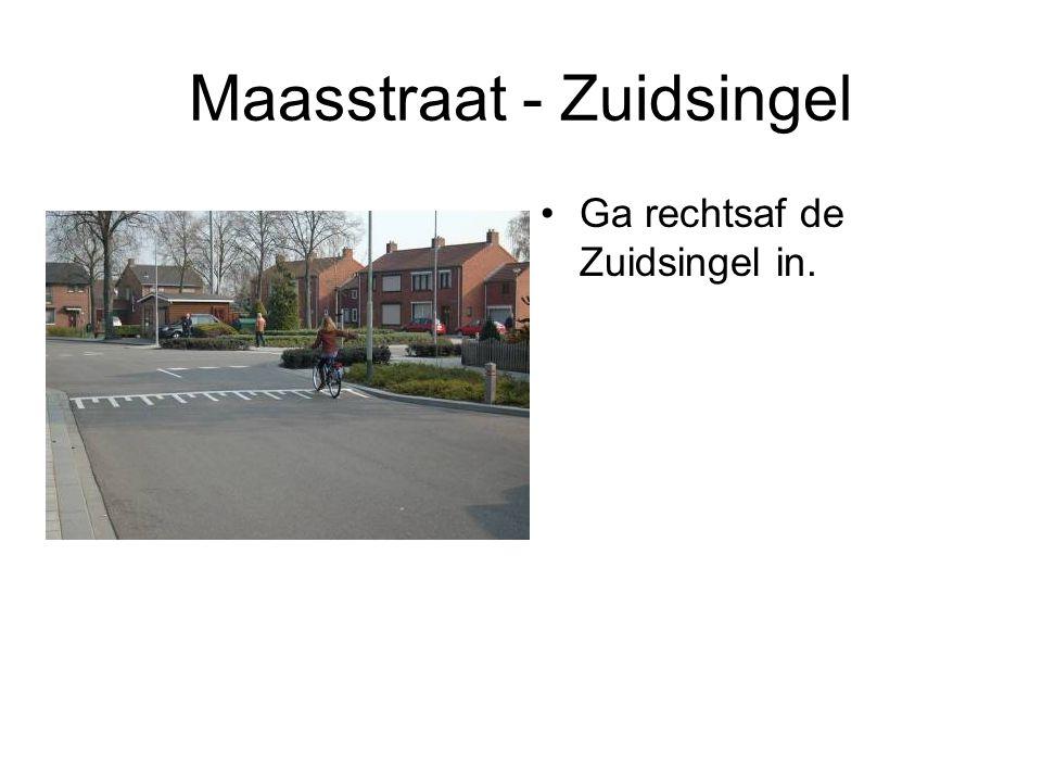 Maasstraat - Zuidsingel Ga rechtsaf de Zuidsingel in.