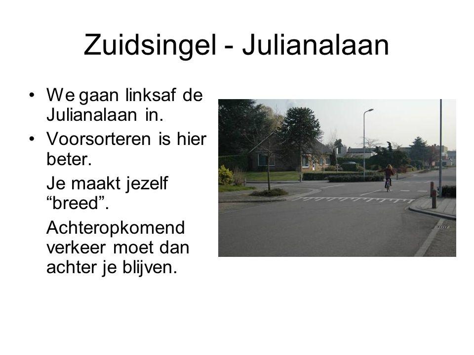 """Zuidsingel - Julianalaan We gaan linksaf de Julianalaan in. Voorsorteren is hier beter. Je maakt jezelf """"breed"""". Achteropkomend verkeer moet dan achte"""