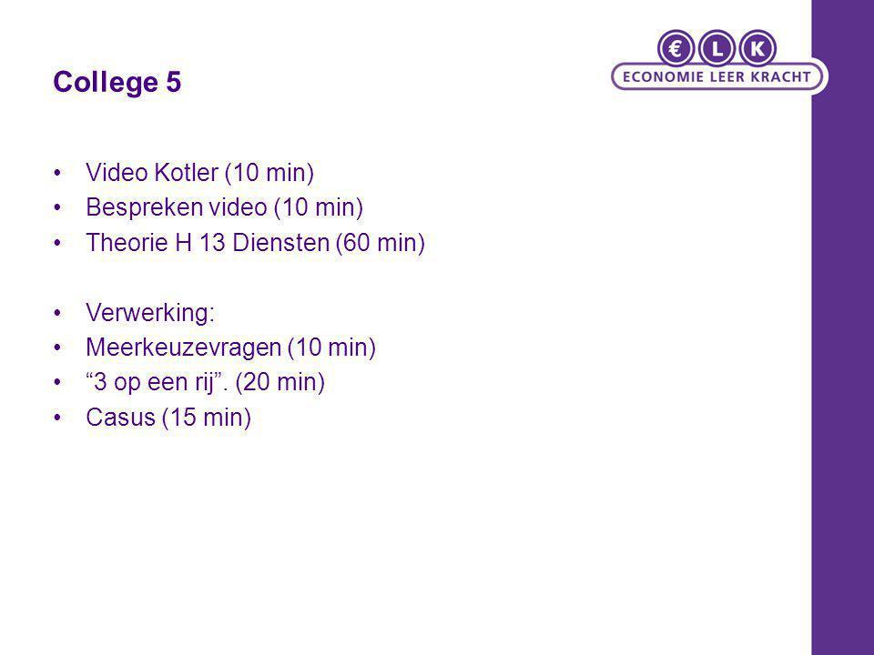 """College 5 Video Kotler (10 min) Bespreken video (10 min) Theorie H 13 Diensten (60 min) Verwerking: Meerkeuzevragen (10 min) """"3 op een rij"""". (20 min)"""