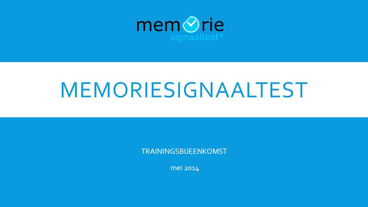MEMORIESIGNAALTEST TRAININGSBIJEENKOMST mei 2014