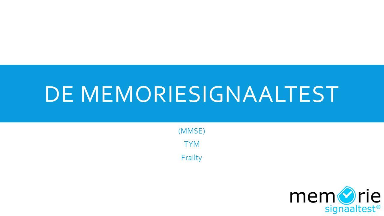 DE MEMORIESIGNAALTEST (MMSE) TYM Frailty
