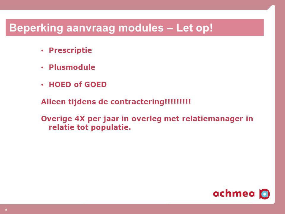 9 Beperking aanvraag modules – Let op.