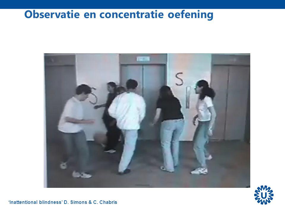 Observatie en concentratie oefening 'Inattentional blindness' D. Simons & C. Chabris
