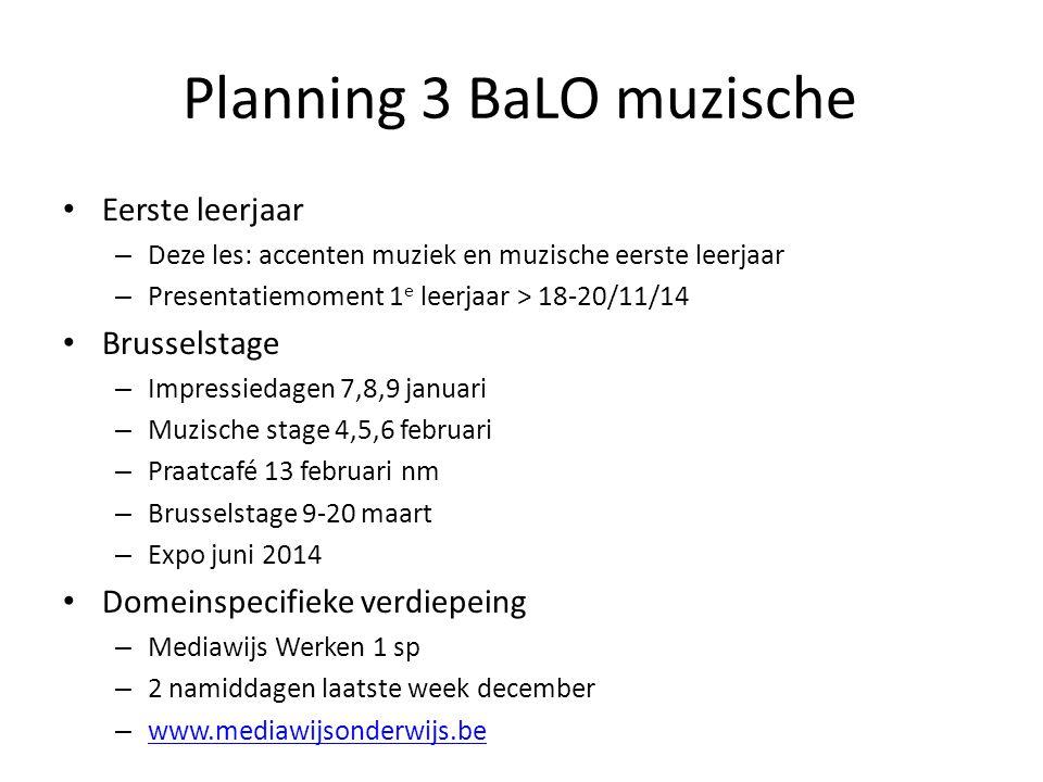 Planning 3 BaLO muzische Eerste leerjaar – Deze les: accenten muziek en muzische eerste leerjaar – Presentatiemoment 1 e leerjaar > 18-20/11/14 Brusse