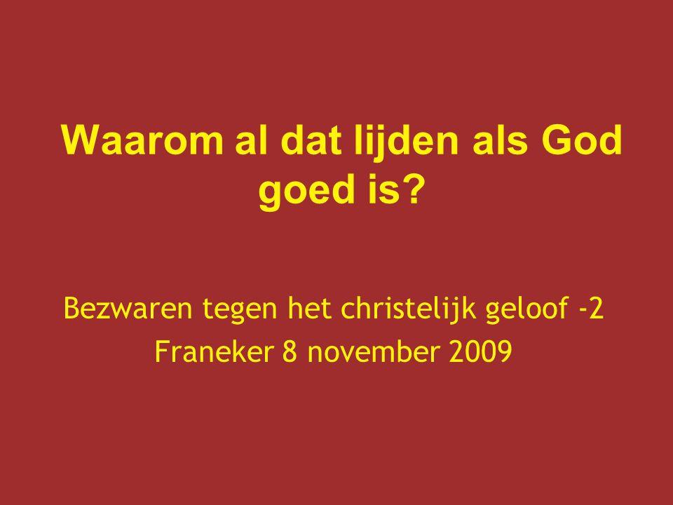 Bezwaren tegen het christelijk geloof -2 Franeker 8 november 2009