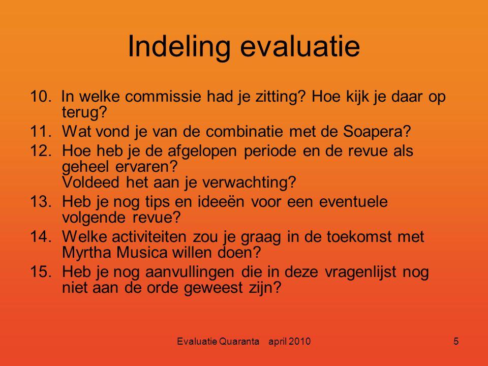 Evaluatie Quaranta april 20105 Indeling evaluatie 10.