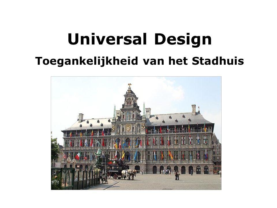 Universal Design Toegankelijkheid van het Stadhuis