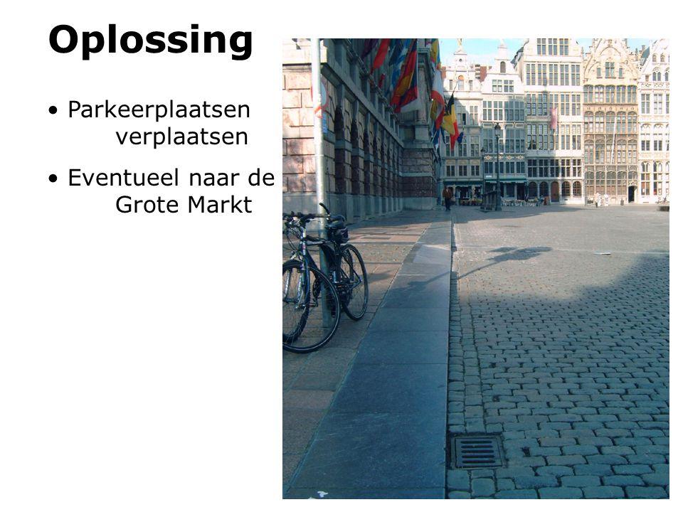 Oplossing Parkeerplaatsen verplaatsen Eventueel naar de Grote Markt