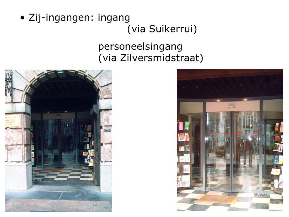 Zij-ingangen: ingang (via Suikerrui) personeelsingang (via Zilversmidstraat)